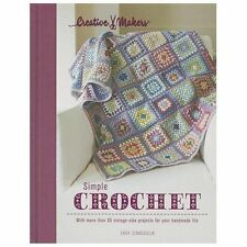 Creative Makers: Simple Crochet: With more than 35 vintage-vibe projects for you