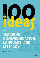 100 Ideas for Teaching Communication, Language and Literacy (100 Ideas for the E