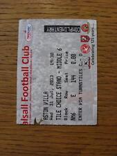 31/07/2013 Ticket: Walsall v Aston Villa [Friendly] (Creased, Dirty Back).  Any