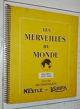 ALBUM CHOCOLAT NESTLE KOHLER N°1 1953-1954 COMPLET 216 IMAGES MERVEILLES MONDE