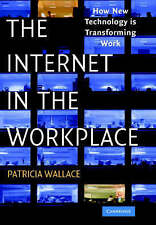The Internet in the Workplace: How New Technology is Transforming Work-ExLibrary