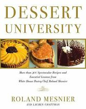 Dessert University: More Than 300 Spectacular Recipes and Essential Le-ExLibrary