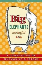 "Big Elephants Are Useful: A Compendium of Mnemonics & Idioms S.J. Hartland ""AS N"