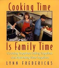 Cooking Time Is Family Time: Cooking Together, Eating Together, and Spending Ti