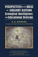 Perspectives on the Ideas of Gregory Bateson, Ecological Intelligence, and...