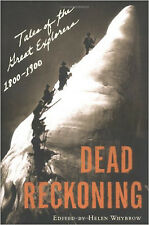 Dead Reckoning: Tales of the Great Explorers 1800-1900 (Outside Books), New, Why