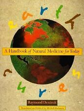 Earth Cures: A Handbook of Natural Medicine for Today, Raymond Dextreit, Good Bo