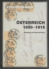 Österreich 1850-1918, by Ferchenbauer, 6th Ed., Austria Highly Specialized. NEW