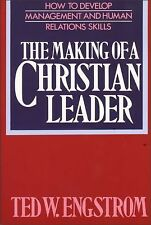The Making of a Christian Leader: How To Develop Management and Human Relations