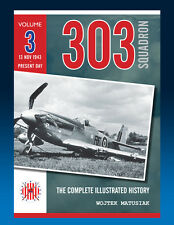 303 Squadron – The Complete Illustrated History - Volume Three