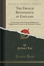 The French Renaissance in England : An Account of the Literary Relations of...