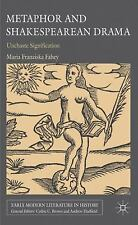 Early Modern Literature in History: Metaphor and Shakespearean Drama :...