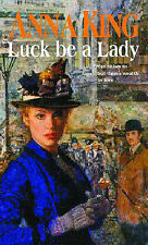 Luck be a Lady, Anna King