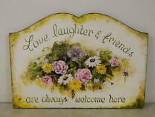 LOVE LAUGHTER & FRIENDS ARE ALWAYS WELCOME HERE FLORAL FLOWER WALL PLAQUE DECOR