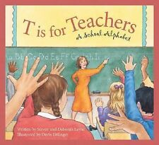 T Is for Teacher : A School Alphabet by Steven L. Layne and Deborah Dover...
