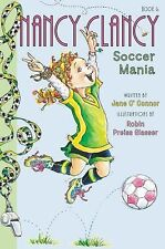 Nancy Clancy: Fancy Nancy: Nancy Clancy, Soccer Mania 6 by Jane O'Connor...