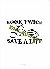 VINYL DECAL STICKER LOOK TWICE SAVE A LIFE..MOTORCYCLES...TRIBAL... WINDOW