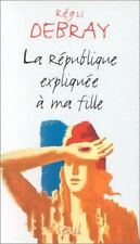 LA REPUBLIQUE RACONTEE A MA FILLE  DEBRAY