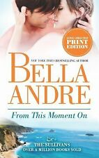 From This Moment On - Bella Andre (Sullivans Series) Romance Paperback
