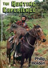 HOLDEN PHILIP NEW ZEALAND SHOOTING BOOK THE HUNTING EXPERIENCE paperback new