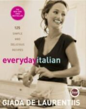 Everyday Italia125 Simple and Delicious Recipes by Giada De Laurentiis Hardcover