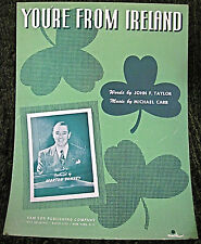 Vintage Sheet Music YOU'RE FROM IRELAND Irish Morton Downey Taylor Carr 1949