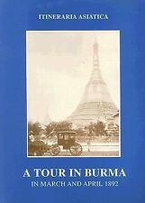 A Tour in Burma March & April 1892 (Itineraria Asiatica: Burma), Oertel, F. O.,