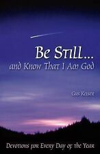 Be Still...and Know That I Am God: Devotions for Every Day of the Year