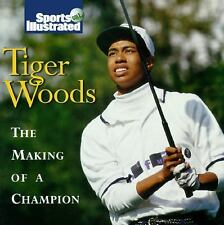 Tiger Woods : The Making of a Champion by Sports Illustrated Staff (1996,...