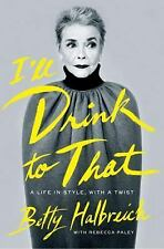 Betty Halbreich & Rebecca Paley: I'll Drink to That (HB/DJ, 1st Edition)