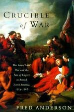 Crucible of War: The Seven Years' War and the Fate of Empire in British North Am