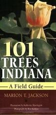Indiana Natural Science Ser.: 101 Trees of Indiana : A Fieldguide by...