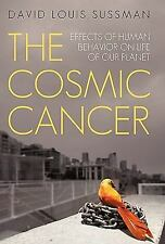 The Cosmic Cancer: Effects of Human Behavior on Life of Our Planet