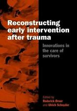 Reconstructing Early Intervention after Trauma: Innovations in the Care of Survi