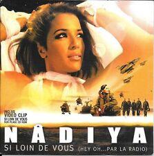 CD SINGLE 3 TITRES--NADIYA--SI LOIN DE VOUS--2004