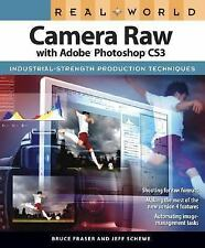 Real World Camera Raw with Adobe Photoshop CS3 Fraser, Bruce, Schewe, Jeff Pape