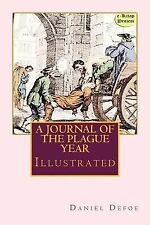 A Journal of the Plague Year : (Illustrated) by Daniel Defoe (2014, Paperback)