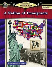 Spotlight on America: A Nation of Immigrants, Grades 5-8 by Robert W. Smith...