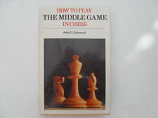 How to Play the Middle Game in Chess - John E. Littlewood