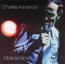 Idiote Je T'Aime by Charles Aznavour (CD, Jul-1996, EMI Angel (USA))
