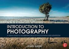 Introduction to Photography: A Visual Guide to the Essential Skills of Photograp