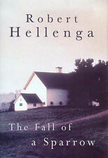 The Fall of a Sparrow by Robert Hellenga (Hardback, 1999)