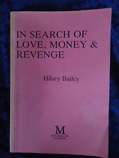 IN SEARCH OF LOVE, MONEY & REVENGE by HILARY BAILEY-MACMILLAN 1990 - P/B*PROOF*