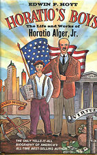Horatio's Boys: The Life and Works of Horatio Alger, Jr.-Edwin P. Hoyt-1st Ed.
