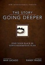 The Story: Going Deeper, NIV : Find Your Place in God's Redemptive Plan...