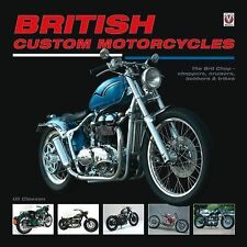 British Custom Motorcycles : The Brit Chop - Choppers, Cruisers, Bobbers and...