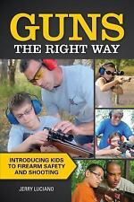 Guns the Right Way -Introducing Kids to Firearm Safety & Shooting *NEW&FREE SHIP