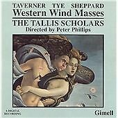 The Tallis Scholars - Taverner, Tye, Sheppard: Western Wind Masses (CD, 2001)