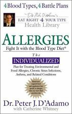 Allergies: Fight Them with the Blood Type Diet (Eat Right for Your Type) - New -