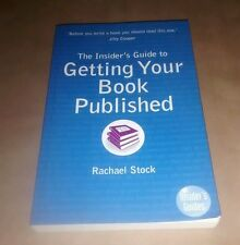 The Insider's Guide to Getting Your Book Published by Rachael Stock...